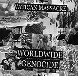 Vatican Massacre-Worldwide Genocide CASSETTE