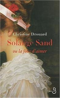 Solange Sand ou La folie d'aimer