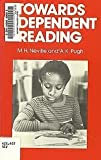 Towards Independent Reading, Neville, M. H. and Pugh, A. K., 0435107224