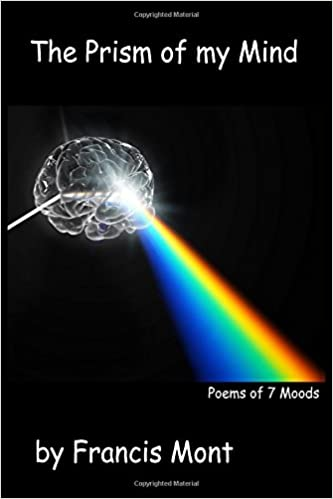 The Prism of my Mind: Poems for 7 Moods