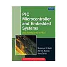 PIC Microcontroller And Embedded Systems by MAZIDI, ET.AL (2008) Paperback