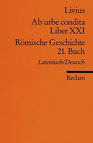 ab-urbe-condita-liber-xxi-rmische-geschichte-21-buch-der-zweite-punische-krieg-i-lat-dt-reclams-universal-bibliothek