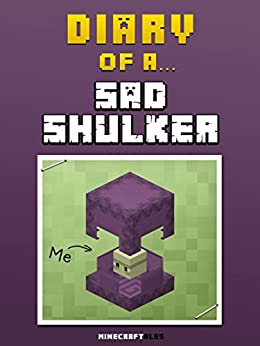 }FB2} Diary Of A Sad Shulker [An Unofficial Minecraft Book] (Minecraft Tales Book 40). Vehicles Complex Lookout during service After ruido through