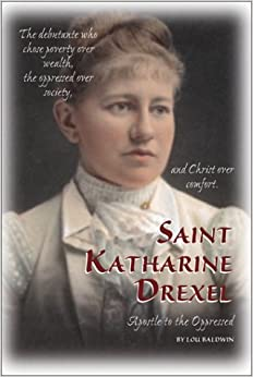 life and canonization of mother katharine drexel Reflections on life in the vine : found in the writings of mother katherine m drexel, foundress of the sisters of the blessed sacrament by katharine mary drexel ( book ) 2 editions published between 1983 and 1992 in english and held by 6 worldcat member libraries worldwide.