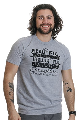 My Beautiful Intelligent Daughter Gave Me This- Funny Dad Grandpa Father T-Shirt-(Adult,XL) Sport Grey (From Gifts Dad)