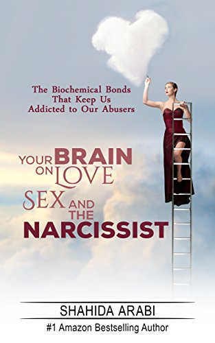 Fifty Shades of Narcissism: Your Brain on Love, - Sex Trauma