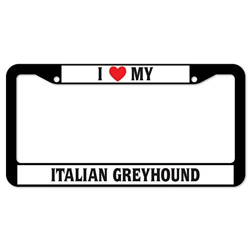 "SignMission I Love My Italian Greyhound Plastic License Plate Frame, License Tag Holder 12"" X 6"" Fits Any Car, Truck, SUV, RV, or Trailer 