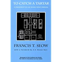 To Catch a Tartar: A Dissident in Lee Kuan Yew's Prison (Southeast Asia Studies Monograph Series)