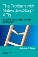 The Problem with Native JavaScript APIs Front Cover