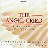 Angel Cried: Sacred Choral Music From Russia