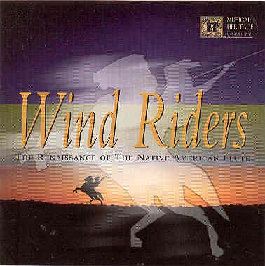 Wind Riders - The Renaissance of the Native American Flute