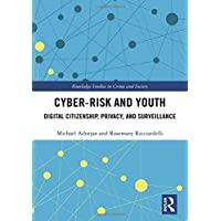 Cyber-risk and Youth: Digital Citizenship, Privacy and Surveillance