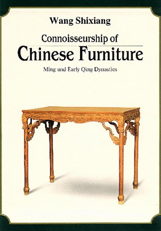 Connoisseurship of Chinese Furniture: Ming and Early Qing Dynasties
