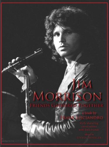 Jim Morrison: Friends Gathered Together
