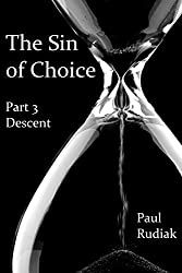 The Sin of Choice - Part 3: Descent