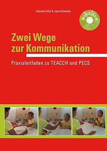 Zwei Wege zur Kommunikation: Praxisleitfaden zu TEACCH und PECS