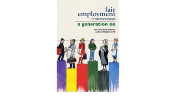 Fair Employment In Northern Ireland A Generation On Bob Osborne 9780856407529 Amazon Com Books