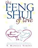 The Feng Shui of Love, T. Raphael Simons, 0609804626