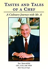 Tastes and Tales of a Chef, A Culinary Journey with Mr. A