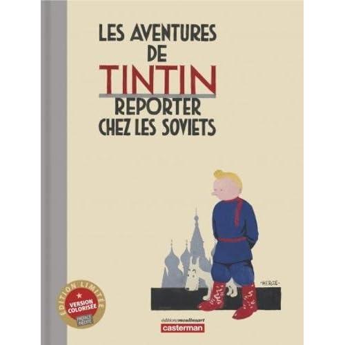 Les Aventures de Tintin - Reporteur chez les Soviets [ Tintin au Pays des Soviets - Couleur Luxe ] (French Edition)