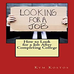 How to Look for a Job After Completing College