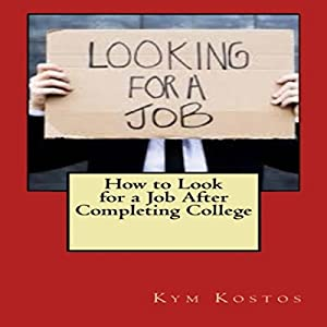How to Look for a Job After Completing College Audiobook