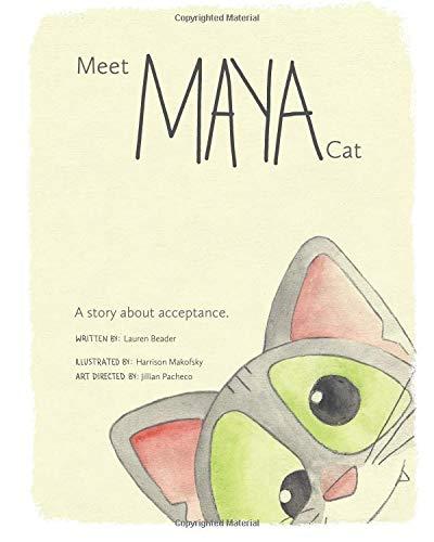 Meet Maya Cat A story about acceptance. [Beader, Lauren] (Tapa Blanda)