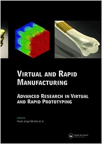 Amazon.com: Virtual and Rapid Manufacturing: Advanced ...