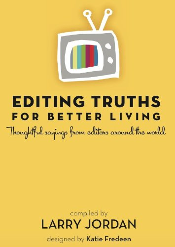 editing truths for better living thoughtful sayings from editors