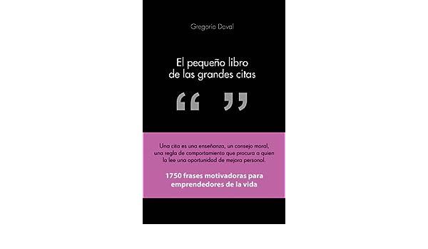 El peque o libro de las grandes citas: Gregorio Doval Huecas: 9788415678311: Amazon.com: Books