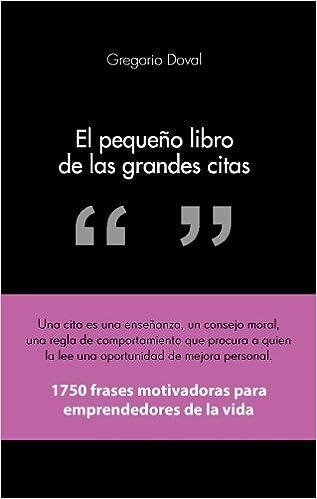 El Pequeño Libro De Las Grandes Citas 1750 Frases