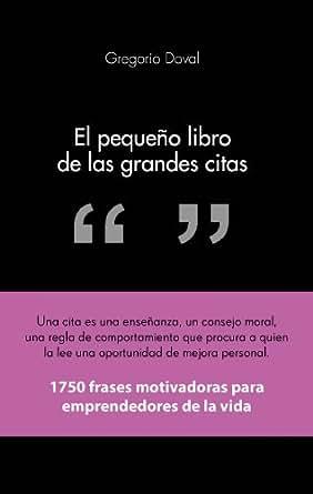 El pequeño libro de las grandes citas: 1.750 frases motivadoras para emprendedores de