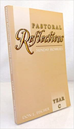 Pastoral Reflections: Sunday Homilies, Year C: Don L  Fischer