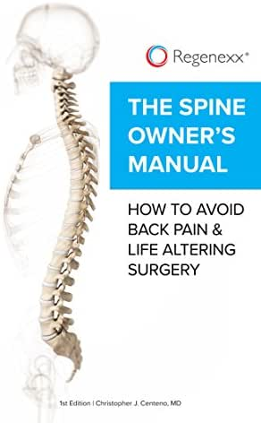 The Spine Owner's Manual: How to Avoid Back Pain & Life Altering Surgery