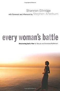 Every Woman's Battle: Discovering God's Plan for Sexual and Emotional Fulfillment 0789911612 Book Cover