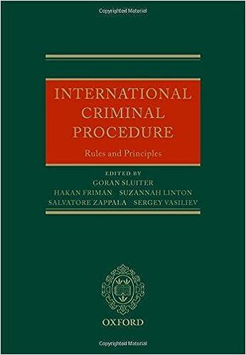 International Criminal Procedure: Principles and Rules ...