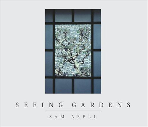 Seeing Gardens (New Millennium) - Sam Abell