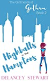Highballs in the Hamptons: Hilarious Chick Lit/Romantic Comedy (Girlfriends of Gotham Book 2)