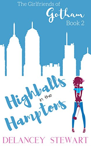 - Highballs in the Hamptons: Hilarious Chick Lit/Romantic Comedy (Girlfriends of Gotham Book 2)