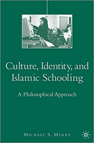 Read online Culture, Identity, and Islamic Schooling: A Philosophical Approach PDF, azw (Kindle), ePub