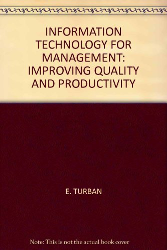 INFORMATION TECHNOLOGY FOR MANAGEMENT: IMPROVING QUALITY AND PRODUCTIVITY
