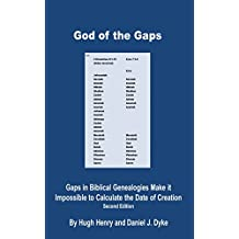 God of the Gaps: Gaps in Biblical Genealogies Make it Impossible to Calculate the Date of Creation