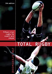 Total Rugby: Fifteen-man Rugby for Coach and Player