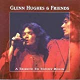 A Tribute to Tommy Bolin by Glenn Hughes & Friends