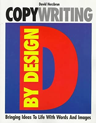 Copywriting by Design: Bringing Ideas to Life With Words and Images
