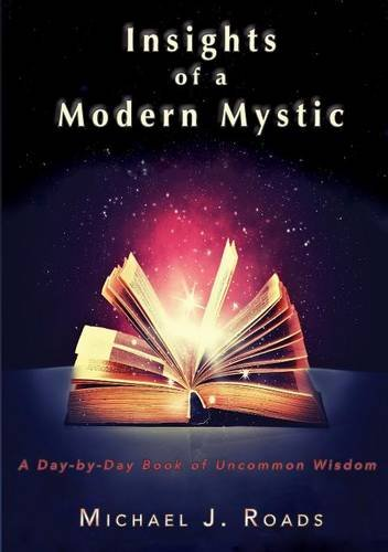 Insights of a Modern Mystic: A day-by-day book of uncommon wisdom