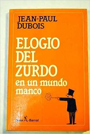 Amazon Fr Elogio Del Zurdo Jean Paul Dubois Livres
