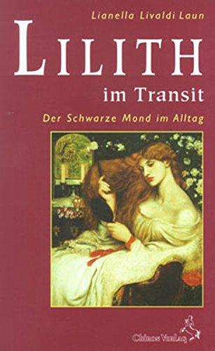 Lilith im Transit: Der schwarze Mond im Alltag (Standardwerke der Astrologie)