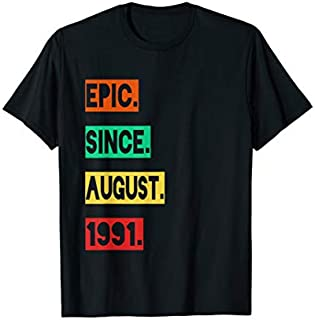 Epic Since august 1991 28th Birthday Gift 28 Yrs Old T-shirt | Size S - 5XL