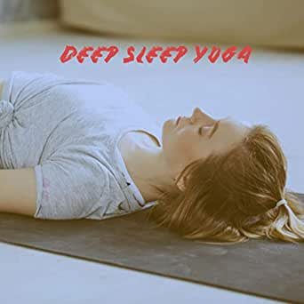 Deep Sleep Yoga by Relaxing Mindfulness Meditation ...